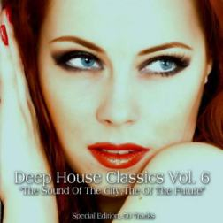 VA - Deep House Classics, Vol. 6 (The Sound of the City, the Sound of the Future) (2015) MP3