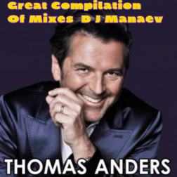 Thomas Anders - Great Compilation Of Mixes DJ Manaev (2016) MP3