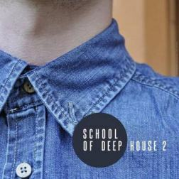 VA - School Of Deep House Vol 2 (2015) MP3