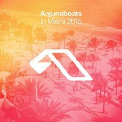 VA - Anjunabeats In Miami 2015 (2015) MP3