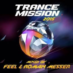 A - TranceMission 2015 (Mixed By Feel and Roman Messer) (2015) MP3