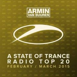 VA - Armin van Buuren : A State Of Trance Radio Top 20 - February / March (2015) MP3