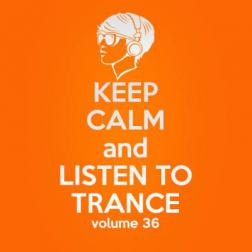 VA - Keep Calm and Listen to Trance Volume 36 (2015) MP3