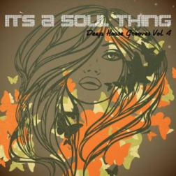 VA - It's a Soul Thing - Deep House Grooves, Vol. 4 (2014) MP3