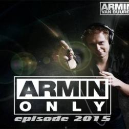 Armin van Buuren - Armin Only: Episode - mix and compiled by Dj Snow (2015) MP3