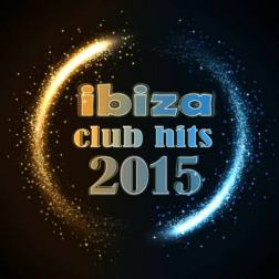 VA - Ibiza Club Hits (2015) MP3