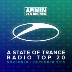 VA - A State Of Trance Radio Top 20 [November and December] (2015) MP3
