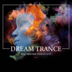 VA - Dream Trance (Best Melodic Dance Cuts) Vol. 2 (2016) MP3