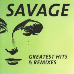 Savage - Greatest Hits & Remixes (2016) MP3