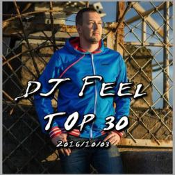 DJ Feel - TOP 30 [03-10] (2016) MP3 от ImperiaFilm
