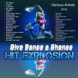 VA - Hit Explosion Give Dance a Chance (2016) MP3