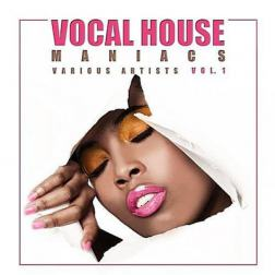 VA - Vocal House Maniacs Vol.1 (2017) MP3