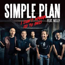 Lyrics Simple Plan feat. Nelly - I don't want to go to bed