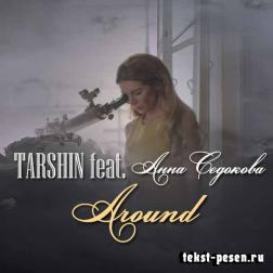 Lyrics TARSHIN feat. Анна Седокова - Around