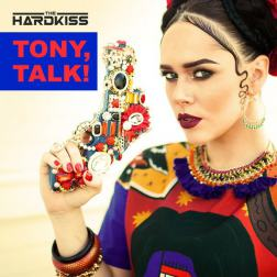 Lyrics The Hardkiss - Tony, Talk!