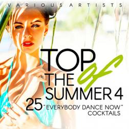 VA - Top Of The Summer [25 Everybody Dance Now Cocktails] Vol.4 (2018) MP3