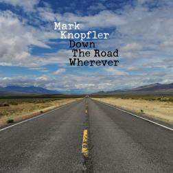 Mark Knopfler - Down the Road Wherever [Deluxe Edition] (2018) MP3
