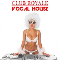 VA - Club Royale Vocal House (2018) MP3